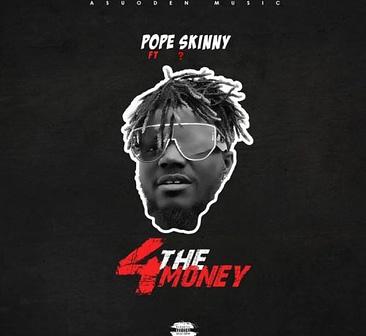 pope skinny ft shatta wale - 4 the money