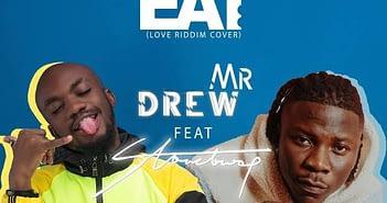 mr drew ft stonebwoy - eat